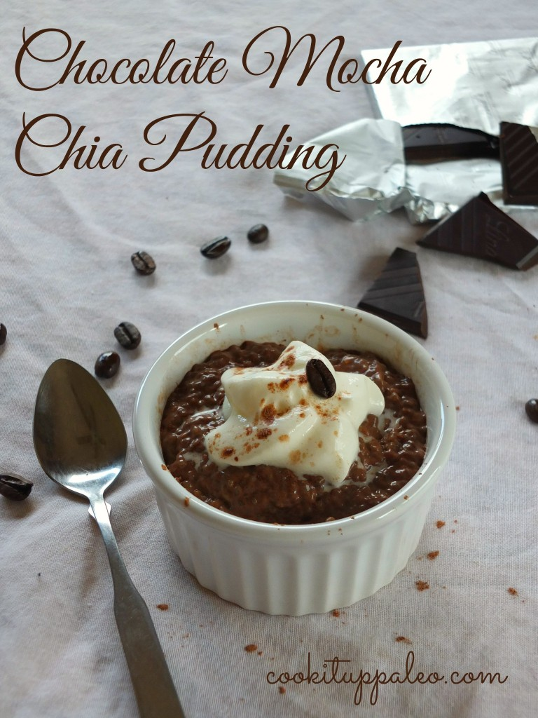 Chocolate Mocha Chia Pudding - cookituppaleo.com