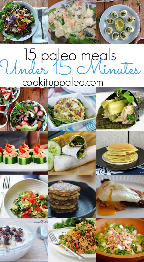 15 Paleo Meals Under 15 Minutes - for when you need healthy food fast! | Cook It Up Paleo
